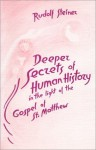 Deeper Secrets in Human History in the Light of the Gospel of St. Matthew - Rudolf Steiner