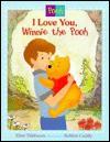 I Love You Winnie the Pooh: Picture Book - Ellen Titlebaum, Robbin Cuddy