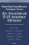 Supporting Expeditionary Forces: An Analysis of F-15 Avionics Options - Eric Peltz, Hyman Shulman, Robert Tripp, Timothy Ramey, John Drew