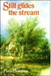 Still Glides the Stream - Flora Thompson