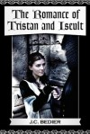 The Romance of Tristan and Iseult - Joseph Bédier