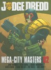Judge Dredd: MegaCity Masters 02 - John Wagner, Grant Morrison, Alan Grant, Mark Millar, Garth Ennis, Pat Mills, Ian Edginton, Dan Abnett, Al Ewing, Cam Kennedy