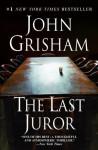 The Last Juror: A Novel - John Grisham