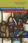 Interpreting the Psalms for Teaching and Preaching - Herbert W. Bateman IV, Brent Sandy