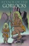 Attack of the Gorlocks - Carter Rydyr, Antoinette Rydyr, Steve Carter