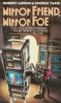 Mirror Friend, Mirror Foe - Robert Lynn Asprin, George Takei