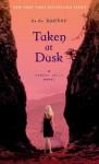 Taken at Dusk: A Shadow Falls Novel - C.C. Hunter