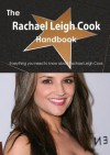 The Rachael Leigh Cook Handbook - Everything You Need to Know about Rachael Leigh Cook - Emily Smith