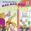 The Berenstain Bears' Mad, Mad, Mad Toy Craze - Stan Berenstain, Jan Berenstain