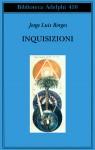 Inquisizioni - Jorge Luis Borges, Antonio Melis, Lucia Lorenzini