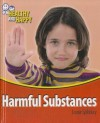 Harmful Substances - Louise Spilsbury