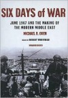 Six Days of War: June 1967 And the Making of the Modern Middle East (Audiocd) - Michael B. Oren, Robert Whitfield