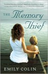 The Memory Thief - Emily Colin