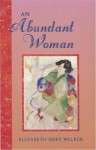 An Abundant Woman - Elizabeth Neff Walker
