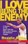 I Love Being the Enemy - Reggie Miller