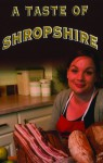 A Taste of Shropshire - Helen J Cannings, Corinna Sargood