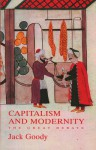 Capitalism and Modernity: The Great Debate - Jack Goody