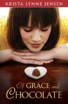 Of Grace and Chocolate - Krista Lynne Jensen