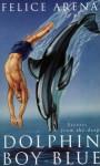 Dolphin Boy Blue - Felice Arena
