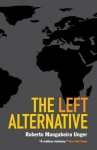 The Left Alternative - Roberto Unger