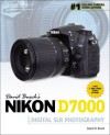 David Busch's Nikon D7000 Guide to Digital SLR Photography, 1st Edition - David D. Busch