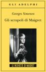 Gli scrupoli di Maigret - Georges Simenon, Margherita Belardetti