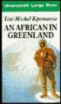 An African in Greenland - Tété-Michel Kpomassie