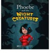 Phoebe and the Night Creatures - Jenny Hessell, Donovan Bixley