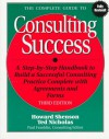 The Complete Guide To Consulting Success - Howard L. Shenson, Ted Nicholas