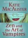 Zen and the Art of Vampires - Katie MacAlister