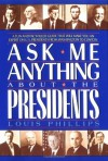 Ask Me Anything About the Presidents (Avon Camelot Books) - Louis Phillips, Valerie Costantino
