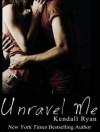 Unravel Me - Kendall Ryan, Leah Mallach, Sean Crisden