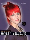 Decoding Hayley Williams: The Unauthorised Guide - Alana Wulff