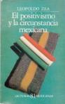 El Positivismo y la Circunstancia Mexicana - Leopoldo Zea