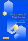 The Economics of Franchising - Roger D. Blair, Francine Lafontaine