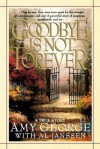 Goodbye Is Not Forever - Amy George, Al Janssen