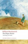 William Wordsworth - The Major Works: including The Prelude (Oxford World's Classics) - William Wordsworth