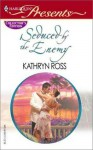 Seduced by the Enemy - Kathryn Ross