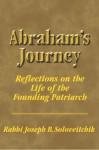 Abraham's Journey: Reflections on the Life of the Founding Patriarch (Meotzar Horav) - Joseph B. Soloveitchik, David Shatz, Joel B. Wolowelsky, Reuven Ziegler