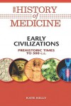 Early Civilizations: Prehistoric Times to 500 C.E. - Kate Kelly