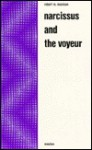 Narcissus and the Voyeur: Three Books and Two Films - Robert MacLean
