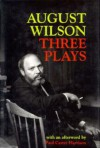 Three Plays: Ma Rainey's Black Bottom / Fences / Joe Turner's Come and Gone - August Wilson, Paul Carter Harrison