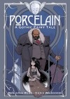 Porcelain: A Gothic Fairy Tale - Benjamin Read, Chris Wildgoose