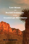 Lost Mines and Buried Treasures of the Guadalupe Mountains - W.C. Jameson