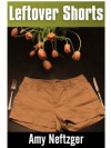 Leftover Shorts - Amy Neftzger