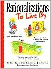 Rationalizations to Live by - Henry Beard, Roz Chast, John Boswell, Andy Borowitz