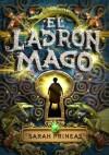El ladrón mago (El ladrón mago, #1) - Sarah Prineas, Matuca Fernández de Villavicencio