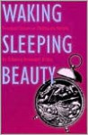 Waking Sleeping Beauty: Feminist Voices in Children's Novels - Roberta S. Trites