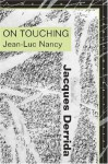 On Touching-Jean-Luc Nancy - Jacques Derrida, Christine Irizarry