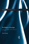 The Rhetoric of the Right: Language Change and the Spread of the Market - David George